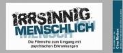 """15.11.. - Filmreihe """"Irrsinnig Menschlich"""""""